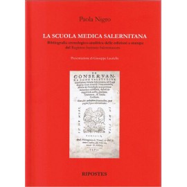 La scuola medica salernitana. Bibliografia cronologico-analitica delle edizioni a stampa di Regimen Sanitatis Salernitanum