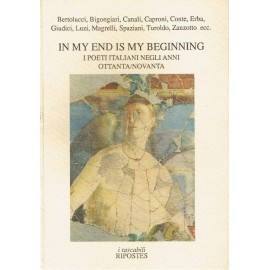 In my end is my beginning. I poeti italiani negli anni ottanta / novanta
