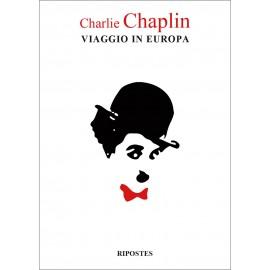 Charlie Chaplin Viaggio in Europa