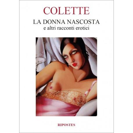 Colette - La donna nascosta e altri racconti erotici