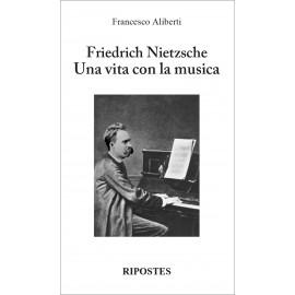 Friedrich Nietzsche - Una vita con la musica