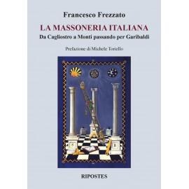 La massoneria italiana. Da Cagliostro a Monti passando per Garibaldi