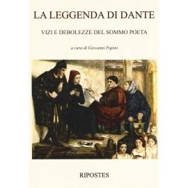 La leggenda di Dante. Vite e debolezze del sommo poeta