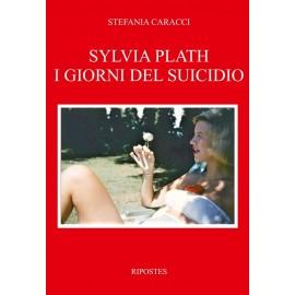 Sylvia Plath. I giorni del suicidio