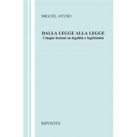 Dalla legge alla legge. Cinque lezioni su legalità e legittimità