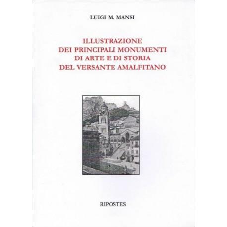 Illustrazione dei principali monumenti di arte e di storia del versante amalfitano.