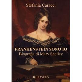 Frankenstein sono io. Biografia di Mary Shelley