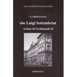 La biografia che Luigi Settembrini scrisse di Ferdinando II