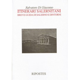 Itinerari salernitani - Breve guida di Salerno e dintorni