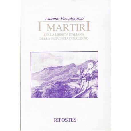 I martiri per la libertà italiana della provincia di Salerno